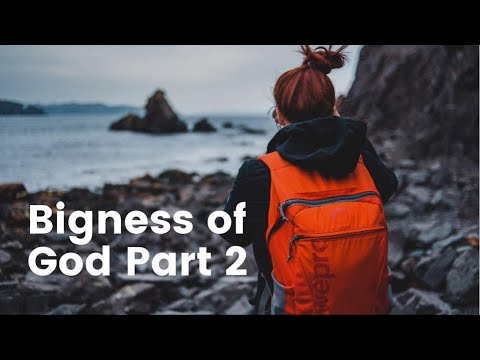 Bigness of God part 2