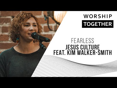 Fearless // Jesus Culture feat. Kim Walker-Smith // New Song Cafe