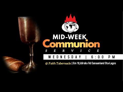 MIDWEEK COMMUNION SERVICE  22, SEPT  2021 FAITH TABERNACLE
