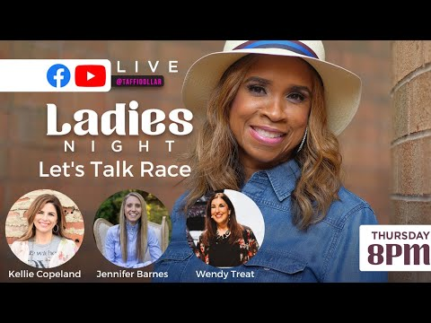 Ladies Night: Let's Talk Race