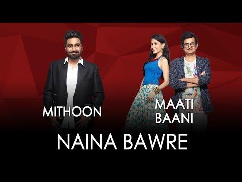 Naina Bawre - Jammin' | Mithoon & Maati Baani