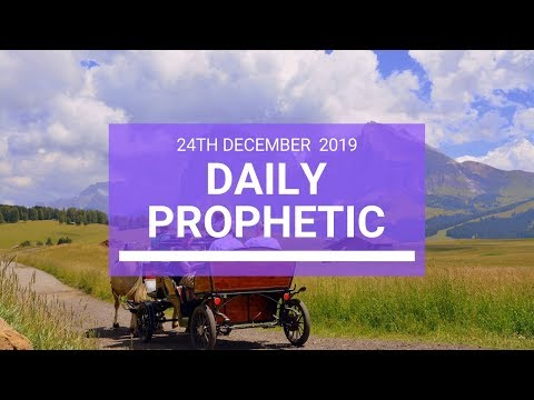 Daily Prophetic 24 December 3 of 4