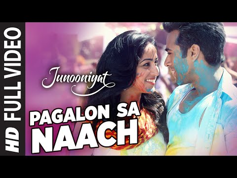 Pagalon Sa Naach Lyrics - Junooniyat | Meet Bros