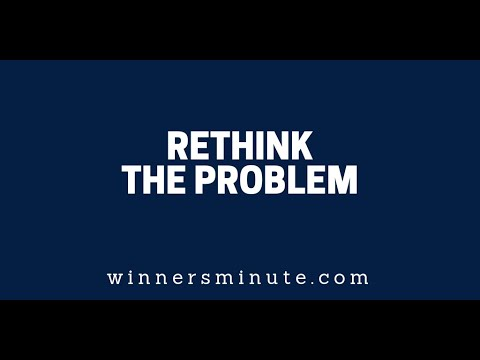 Rethink the Problem   The Winner's Minute With Mac Hammond