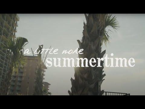A Little More Summertime (Video Lirik)
