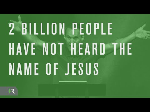 2 Billion People Have Not Heard the Name of Jesus