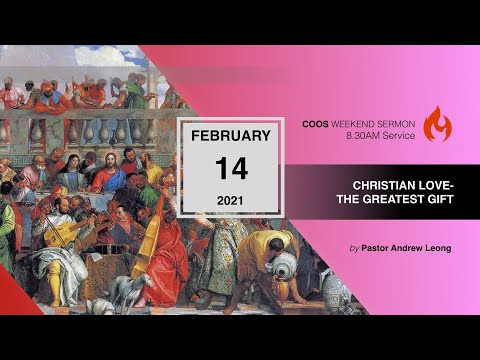 Christian Love-The Greatest Gift [COOS Weekend Service-Ps Andrew Leong]