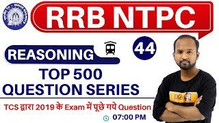 Class 44    RRB NTPC    REASONING    by Pulkit Sir    TOP 500 QUESTION SERIES