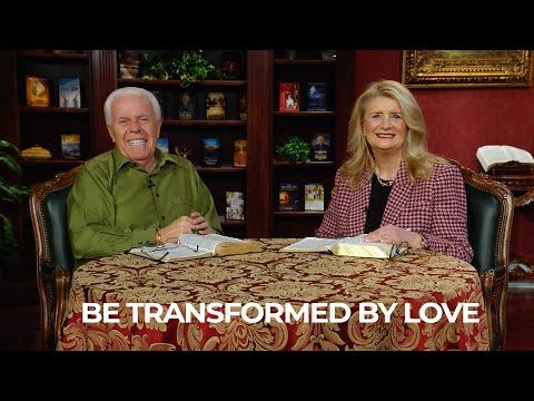 Be Transformed by Love  Jesse & Cathy Duplantis