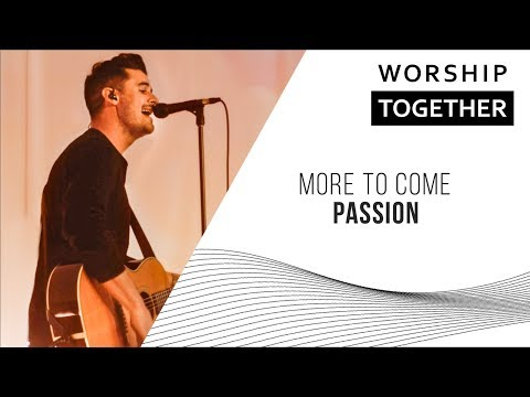 More To Come // Passion // New Song Cafe