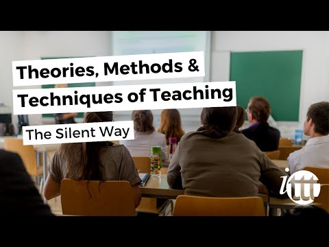 Theories, Methods & Techniques of Teaching - The Silent Way