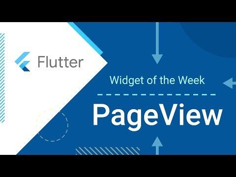 PageView (Flutter Widget of the Week) - UC_x5XG1OV2P6uZZ5FSM9Ttw