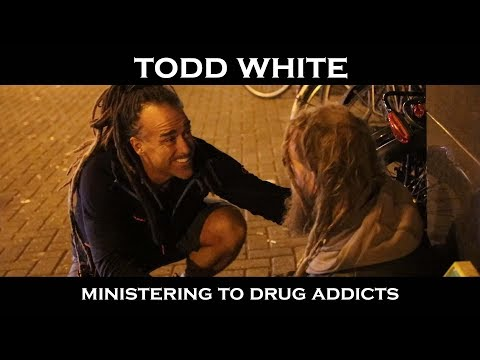 Todd White - Ministering to Drug Addicts