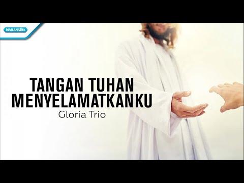 Tangan Tuhan Menyelamatkanku - Gloria Trio (with lyric)