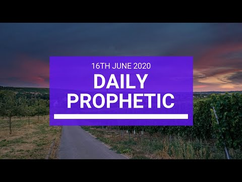 Daily Prophetic 16 June 2020 7 of 7