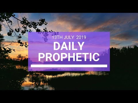 Daily Prophetic 13 July Word 3