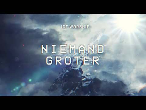ICF Worship - Niemand Groter (Official Dutch Lyric Video)