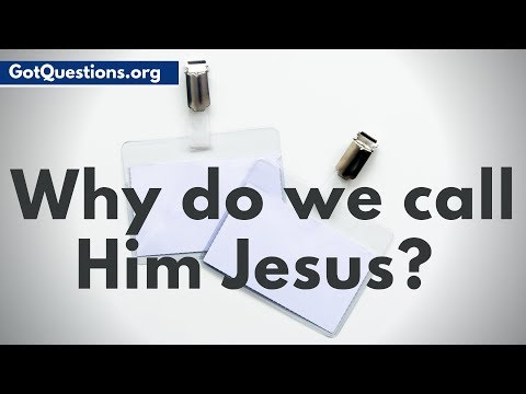 If His name was Yeshua, why do we call Him Jesus?  GotQuestions.org