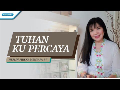 Herlin Pirena Menyapa #7 - Tuhan Ku Percaya (video lyric)