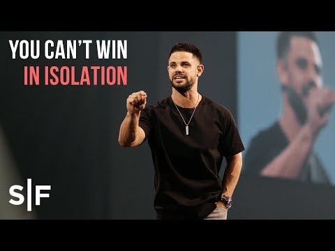 You Can't Win In Isolation  Pastor Steven Furtick