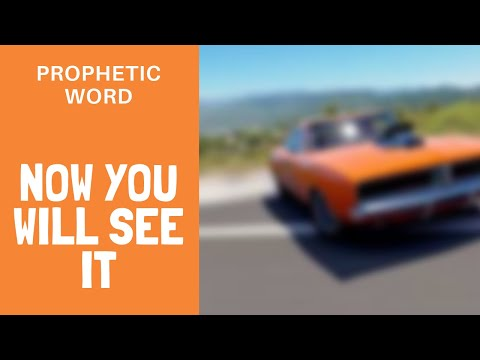 Prophetic Word: Now You Will See It