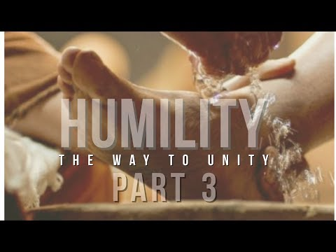 Humility, The Way To Unity part 3 - Message ONLY