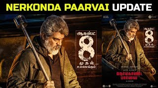 NERKONDA PAARVAI UPDATE | OFFICIAL RELEASE DATE ANNOUNCED | THALA AJITH