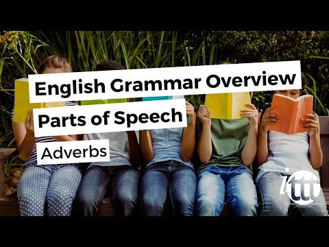 English Grammar Overview - Parts of Speech - Adverbs