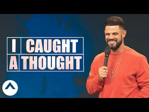 I Caught A Thought  Pastor Steven Furtick  Elevation Church