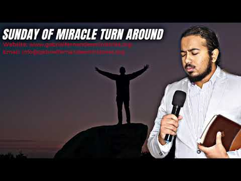 SUNDAY OF MIRACLE AND DIVINE TURN AROUND GODS POWER, SUNDAY DELIVERANCE & MIRACLE PRAYERS