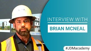 Brian McNeal with DPR describes his over 40 years of Construction experience with JDM!