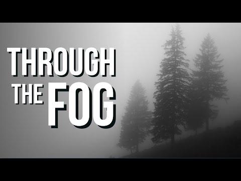 Prophetic Word: Through the Fog