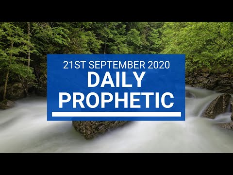 Daily Prophetic 21 September 2020 1 of 8 Daily Prophetic Word