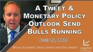 Tweet, Monetary Policy Outlook Send Bulls Running #WEVU 6/24/19