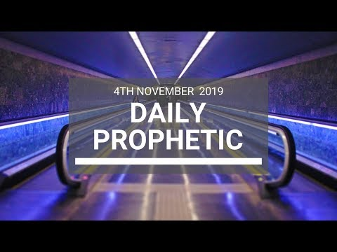 Daily Prophetic 4th November 2019 Word 6