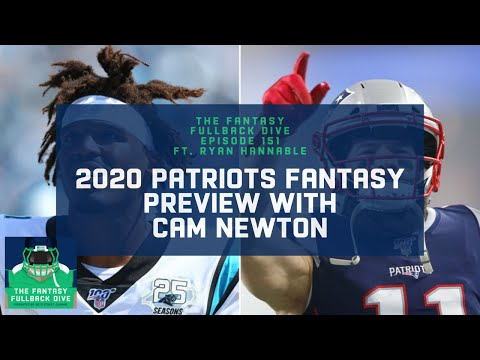 2020 Patriots Fantasy Preview With Cam Newton ft. WEEI's Ryan Hannable | Fantasy Football Podcast