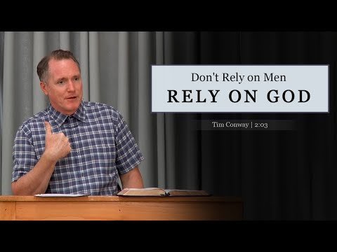 Don't Rely on Men Rely on God - Tim Conway