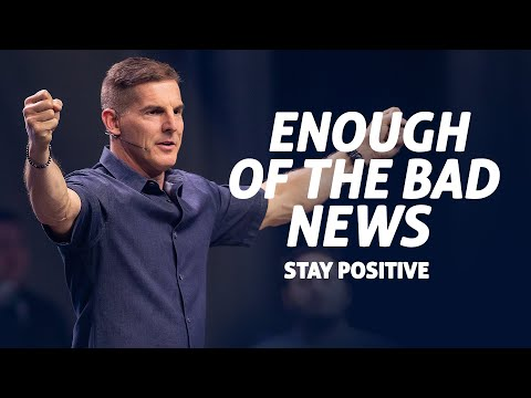 Enough of the Bad News: Stay Positive