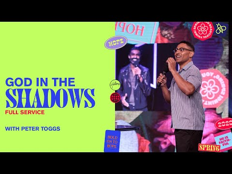 God In The Shadows  Peter Toggs  Hillsong Church Online