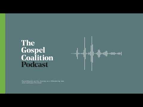 David Brooks on His Journey as a Wandering Jew and Confused Christian  TGC Podcast