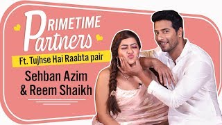 Tujhse Hai Raabta's Sehban Azim and Reem Shaikh's bond will make you jealous | PrimeTime Partners