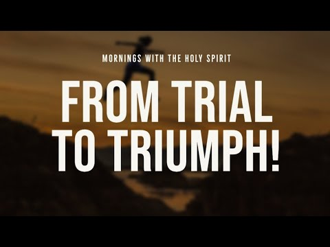 From Trial to Triumph! (Prophetic Prayer & Prophecy)