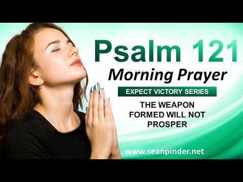 The WEAPON Formed Will NOT PROSPER - PSALMS 121 - Morning Prayer