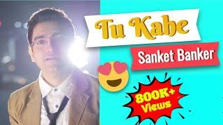 Tu Kahe - sanketbanker , Classical