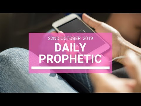 Daily Prophetic 22 October 2019 Word 5