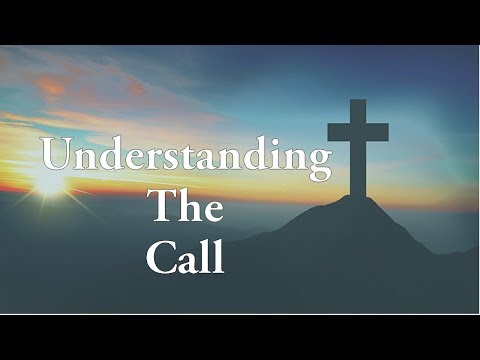 Understanding The Call