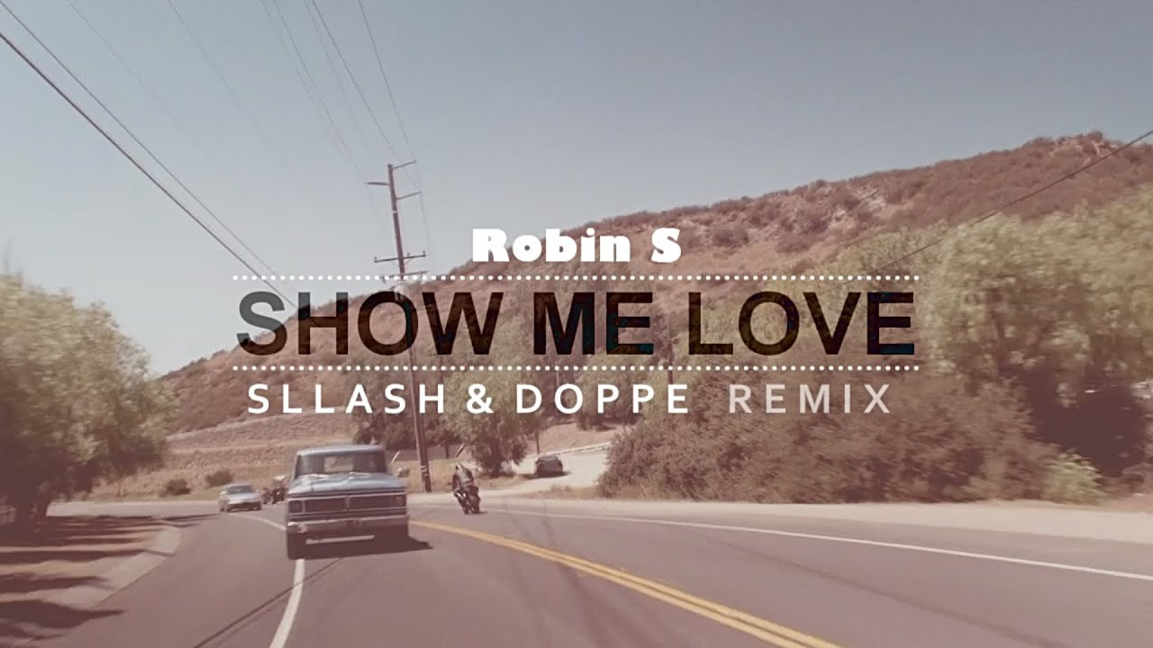 Robin S - Show Me Love (Sllash & Doppe Remix) | RcReviews lt