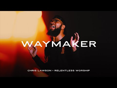 Waymaker   Chris Lawson  Relentless Worship