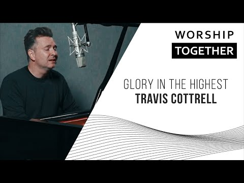 Travis Cottrell // Glory In The Highest // New Song Cafe