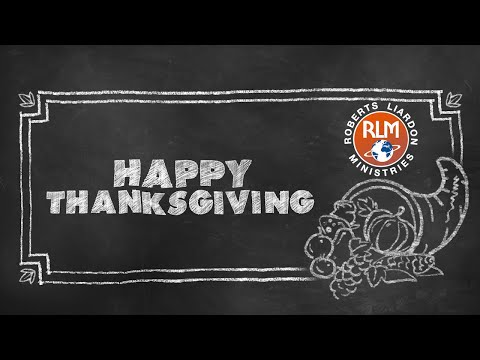 Happy Thanksgiving from Roberts Liardon Ministries